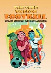 "portada the verb to be football 212x300 - ""The verb to be football"". Un libro para aprender inglés con el fútbol"